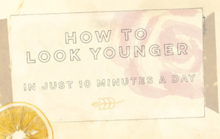 How to look younger in 10 minutes a day