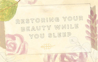 restore your beauty while you sleep