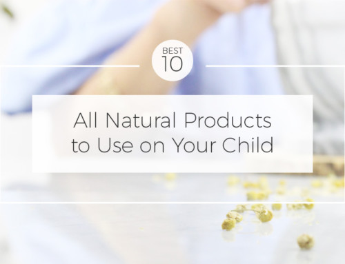 10 All Natural Products For Your Child